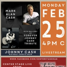 Center Stage Magazine Announces Johnny Cash Birthday Tribute Show A Tribute to The Ma Photo