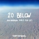 Sam Spiegel Returns with 20 BELOW feat. Anderson .Paak & Doja Cat