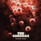 The Coronas' FIND THE WATER Single Arriving This Friday