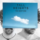 Tall Heights Kickoff Summer With New Single THE DEEP END