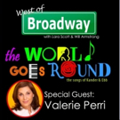 The 'West of Broadway' Podcast Welcomes Valerie Perri from Reprise 2.0's THE WORLD GOES ROUND