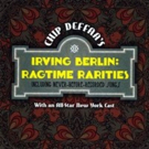 Chip Deffaa's New IRVING BERLIN: RAGTIME RARITIES Album Out Now