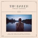 Tim Baker Releases Solo Debut 'Forever Overhead'