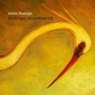 Adam Rudolph's 'Morphic Resonances' Releases Today on MOD Technologies/Meta Records