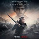 Netflix Announces Season 3 Premiere of THE LAST KINGDOM