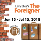 Devilishly Clever Comedy THE FOREIGNER Opens June 15 At Little Fish Theatre Photo