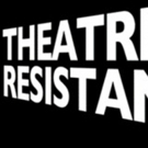 THEATER AND RESISTANCE Symposium to Empower, Recharge and Inspire at Segal Center