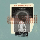 Ed Romanoff's Newest Album 'The Orphan King' Out Today
