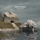 Steady Holidays Announces New Record NOBODY'S WATCHING  Out 8/24 on Barsuk Records +  Photo