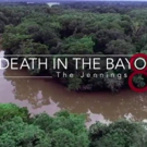 ID Explores Killings in Cajun Country in DEATH IN THE BAYOU: THE JENNINGS 8