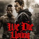 Jean Claude Van-Damme Shines in WE DIE YOUNG Coming to Select Theaters