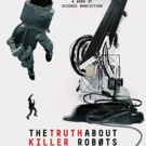 HBO to Debut THE TRUTH ABOUT KILLER ROBOTS Documentary Photo