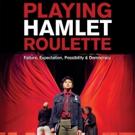 EXIT Press Announces Publication of 'Playing Hamlet Roulette: Failure, Expectation, P Photo