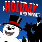 Way Off Broadway Concludes Mysteries Series with A HOLIDAY WHO DUNNIT?