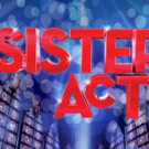 SISTER ACT THE MUSICAL Comes to Simi Valley Cultural Arts Center