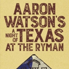 Aaron Watson Returns to the Ryman Auditorium with Rodney Clawson, Liz Rose, and Tom Douglas
