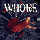 WHORE Premieres At Paradise Factory Theatre March 28 Photo
