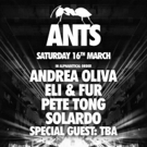 ANTS Confirm Solardo, Pete Tong, Andrea Oliva and Eli & Fur For Printworks Debut