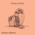 Chelsea Williams Releases new 7' Featuring HONEY, HONEY with B-Side Cover of Hank Williams' LOVESICK BLUES