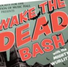 Wake The Dead Bash With The Mighty Wurlitzer Come to Music Hall Ballroom, 10/31