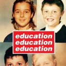 EDUCATION, EDUCATION, EDUCATION Arrives In The West End At Trafalgar Studios