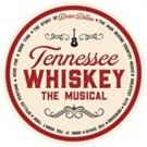 TENNESSEE WHISKEY THE MUSICAL To Launch National Talent Search to Find the Next Georg Photo