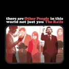 The Rails to Release New Album OTHER PEOPLE July 29 via Thirty Tigers