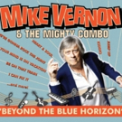 Mike Vernon Announces New Album BEYOND THE BLUE HORIZON out September 7