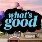New Original Experimental Series WHAT'S GOOD Available Now On PBS Kids' Digital Platforms For Parents