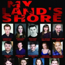 Full Cast Announced For MY LAND'S SHORE at Theatre Soar Photo