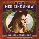 Melissa Etheridge Announces New Album, 'The Medicine Show'