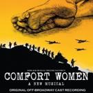 COMFORT WOMEN: A New Musical Releases Original Off-Broadway Cast Album