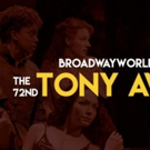 Tonight's the Night! BroadwayWorld's Complete Guide to Tonys Coverage - All You Need to Know About the Nominees, Schedule & More!