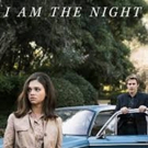 TNT's I AM THE NIGHT to Premiere January 28