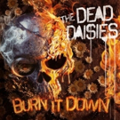The Dead Daises Announce New Album 'Burn It Down' 4/6