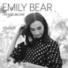 Emily Bear Releases New Single I'M NOT ALONE