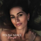 Montreal's Polina Grace is on the Rise to Stardom With a New Inspiring Single ENOUGH