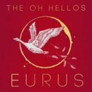The Oh Hellos' New EP Eurus Out 2/9
