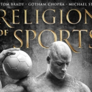 AT&T Audience Network's Documentary Series RELIGION OF SPORTS Receives Green Light for Season 3