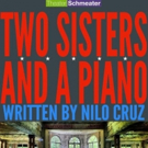 TWO SISTERS AND A PIANO Opens September 14 at Theater Schmeater