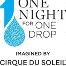 New Entertainment Special ONE NIGHT FOR ONE DROP: IMAGINED BY CIRQUE DU SOLEIL To Be Televised For First Time On CBS