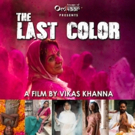 Celebrity Chef Vikas Khanna's Directorial Debut THE LAST COLOR Will Have World Premiere At The 30th Annual Palm Springs International Film Festival
