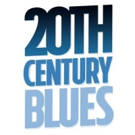 20TH CENTURY BLUES Enters Final Weeks, Announces Talkback January 9th