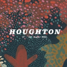 First Lineup Announced for Houghton 2019