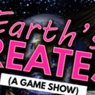 EARTH'S GREATEST... CONQUERORS! A Game Show, Opens 6/23
