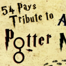 54 PAYS TRIBUTE TO A VERY POTTER MUSICAL At Feinstein's/54 Below