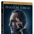 From Universal Pictures Home Entertainment, PHANTOM THREAD Coming to DVD and Blu-Ray This March