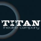 Titan Theatre Company Announces It's 10th Anniversary Season Photo