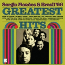 Craft Recordings to Reissue Sergio Mendes & Brasil '66 GREATEST HITS' on Vinyl Photo