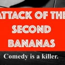 World Premiere Comedy ATTACK OF THE SECOND BANANAS Opens March 1st At Zephyr Theatre